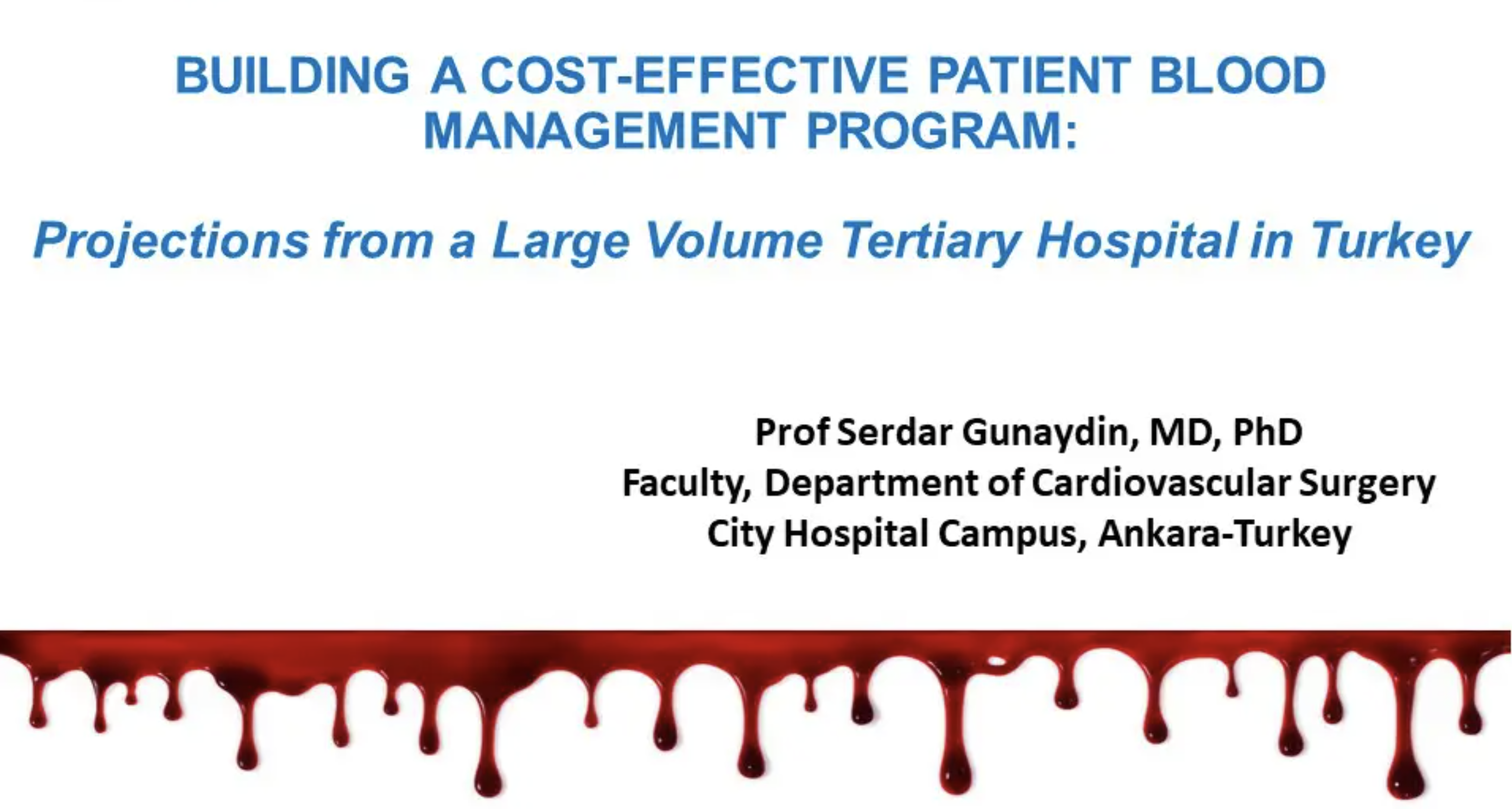 Building a cost-effective PBM Program - Projections from a Large Volume Tertiary Hospital in Turkey