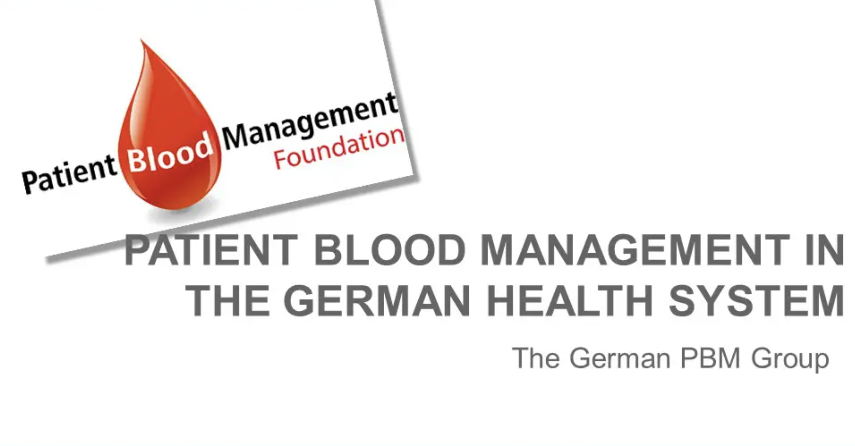 PATIENT BLOOD MANAGEMENT IN THE GERMAN HEALTH SYSTEM - P. Meybohm