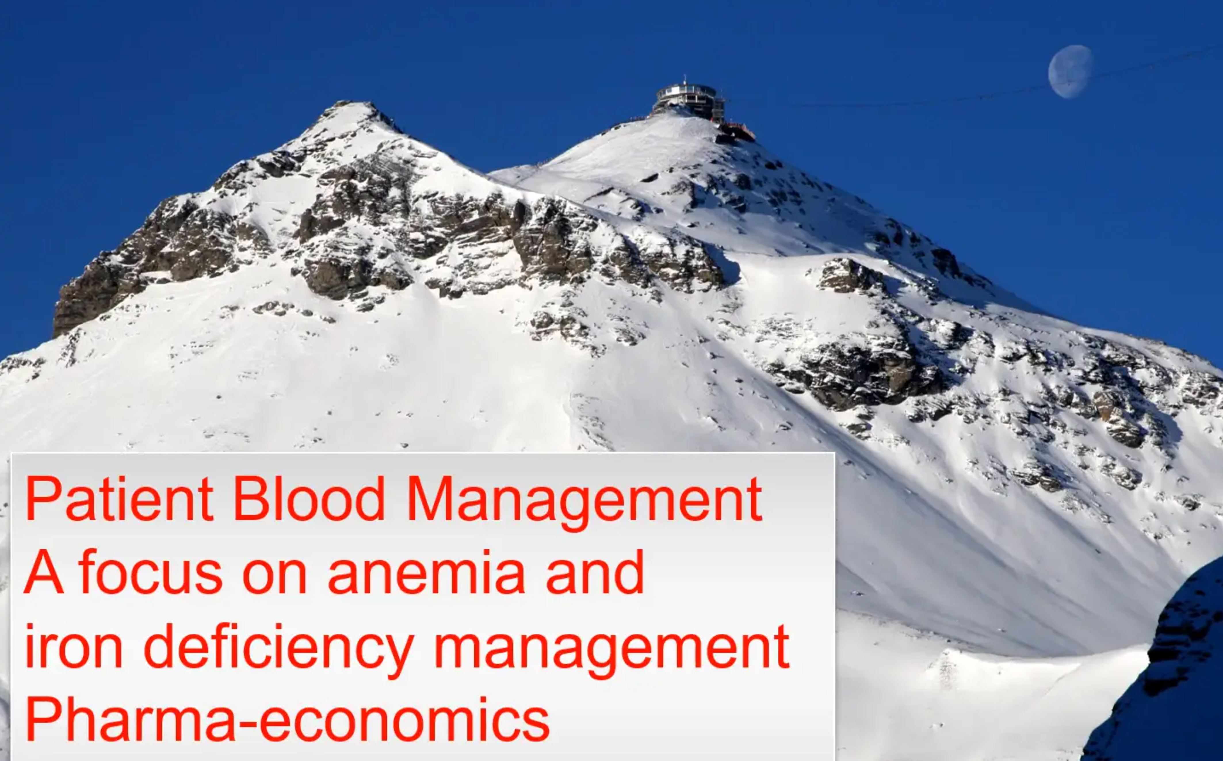 Patient Blood Management - A Focus on Anemia and Iron Deficiency Mgmt Pharma-economics