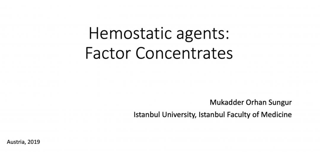 Mukadder Orhan Sungur - Hemostatic Agents: Factor Concentrates