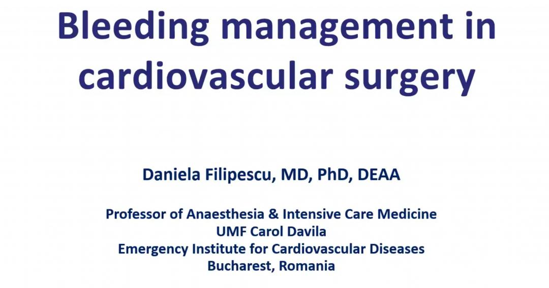 Daniela Filipescu – Bleeding Management in Cardiac Surgery – Anesthesiology Perspective