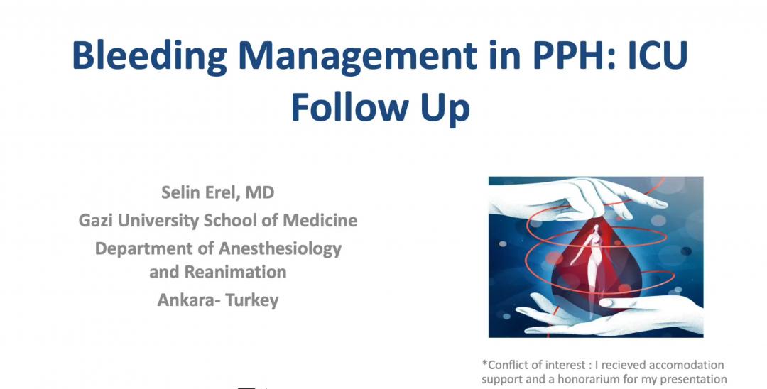 Selin Erel – Bleeding Management in PPH – ICU Follow up (or Intensivist Perspective)