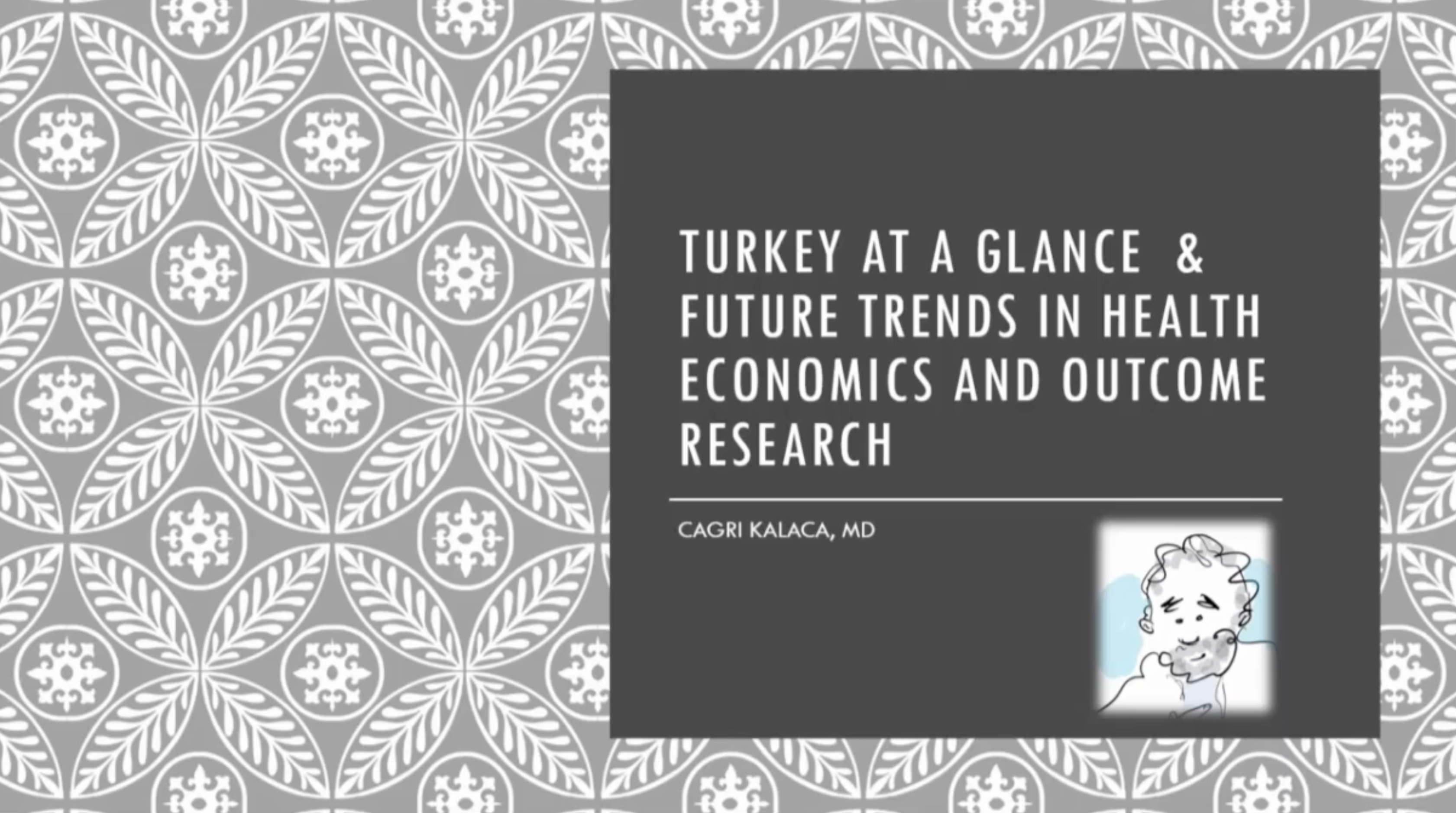 TURKEY AT A GLANCE AND FUTURE TRENDS IN HEALTH ECONOMICS Kalaca