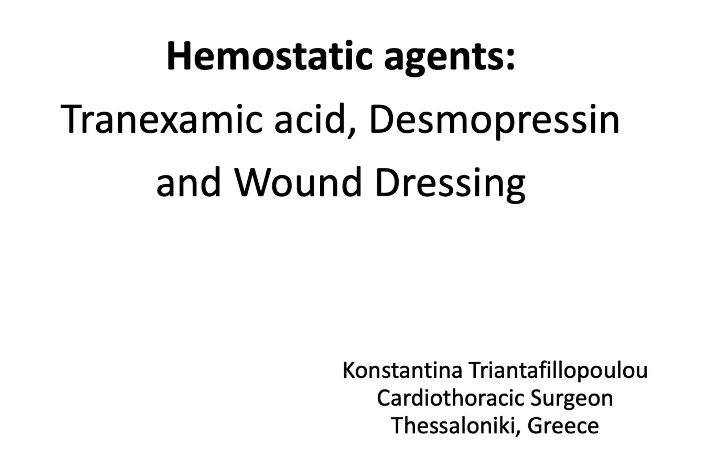 Tina Triantafyllopulou - Hemostatic agents - TXA, Desmopressin, Wound Dressings