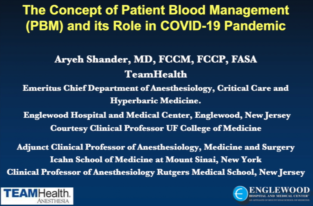 The Concept of Patient Blood Management (PBM) and its Role in COVID-19 Pandemic - Aryeh Shander