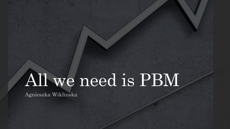 All we need is PBM - Agnieszka Wiklinska